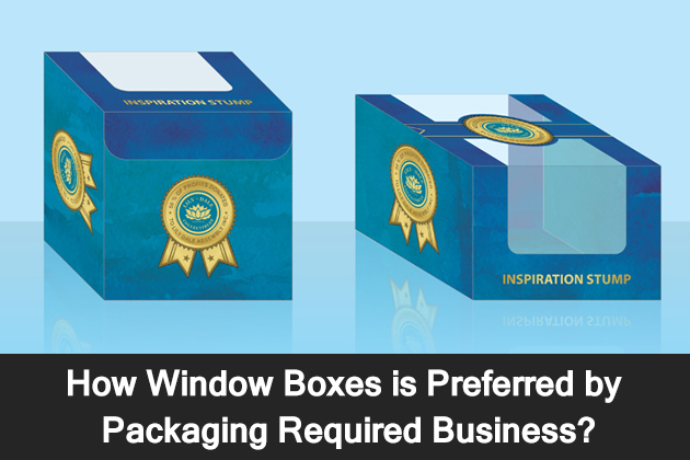 How Window Boxes is Preferred by Packaging Required Business?